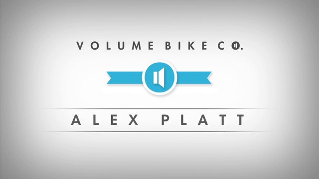 Volume Bikes: Alex Platt Welcome Edit.