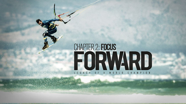 Kitesurfing News - FORWARD – Chapter 2 – Focus