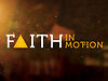 Faith in Motion: part 5
