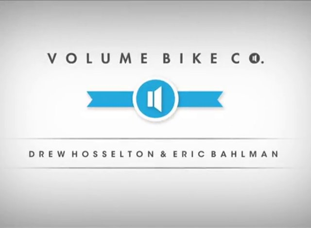 Volume Bikes: Drew Hosselton &amp; Eric Bahlman Split Edit.