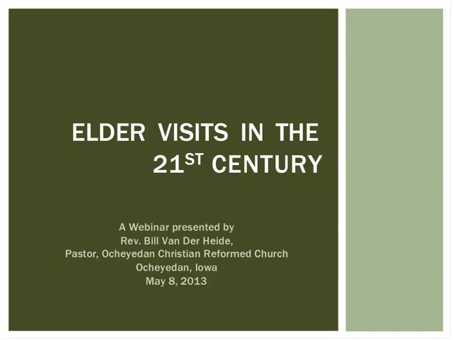 Elder Visits in the 21st Century webinar recorded on May 8, 2013