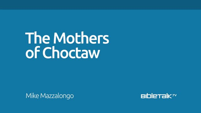 The Mothers of Choctaw
