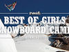 Best of Girls Snowboard Camp, Summer 2012