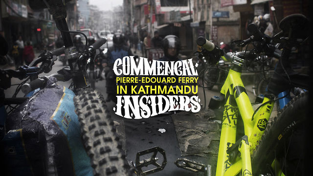 Mountain Bike News - EPISODE COMMENCAL INSIDERS #7: Pierre-Edouard Ferry in Kathmandu