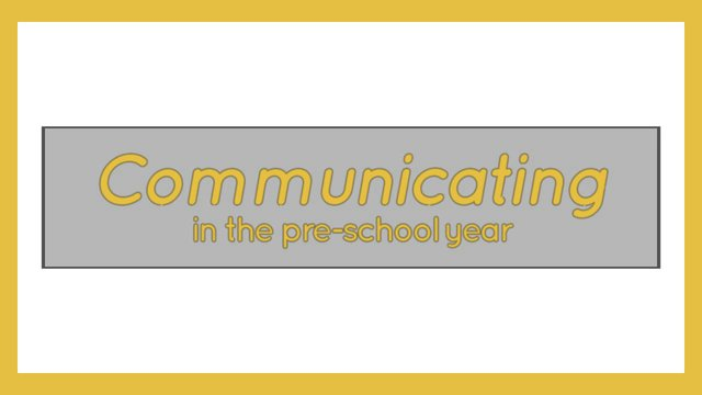 Communicating In The Pre-School Year
