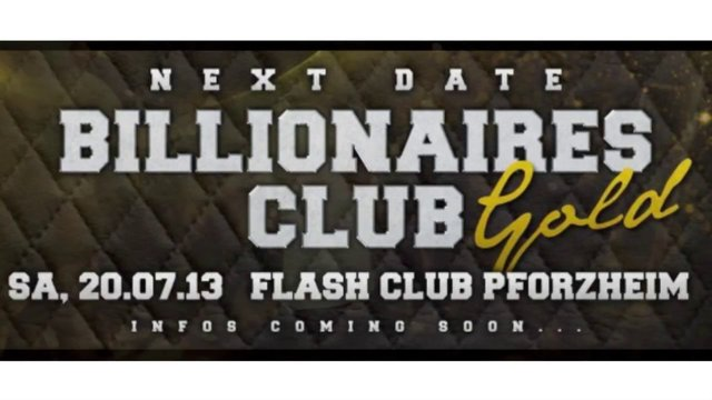 2 JAHRE BILLIONAIRES CLUB / 08.05.2013 / FLASH PFORZHEIM