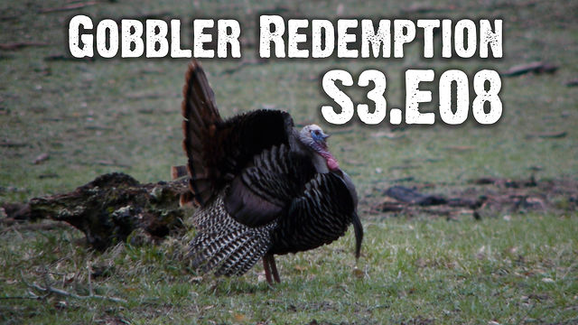 "Whitetails INC S3.E08 - ""Gobbler Redemption"""