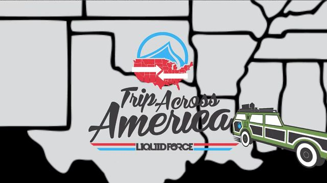 Liquid Force - Trip Across America 2013