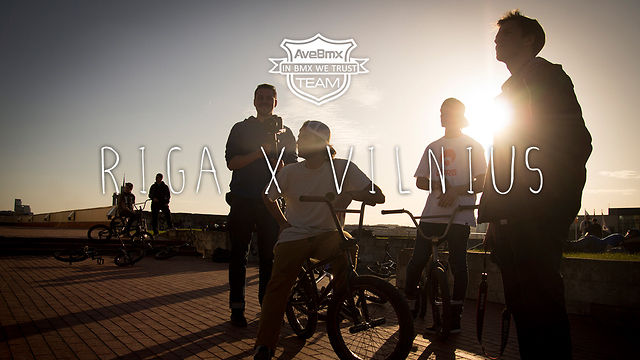 AveBmx Team: Riga x Vilnius trip