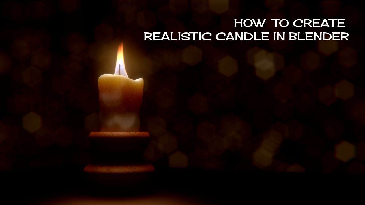 How to Make Realistic Candle in Blender by Aditia A. Pratama