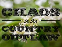 Chaos in the Country Outlaw