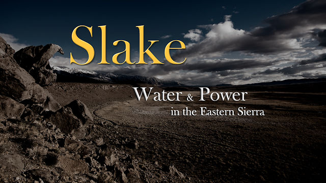 Slake: Water and Power in the Eastern Sierra