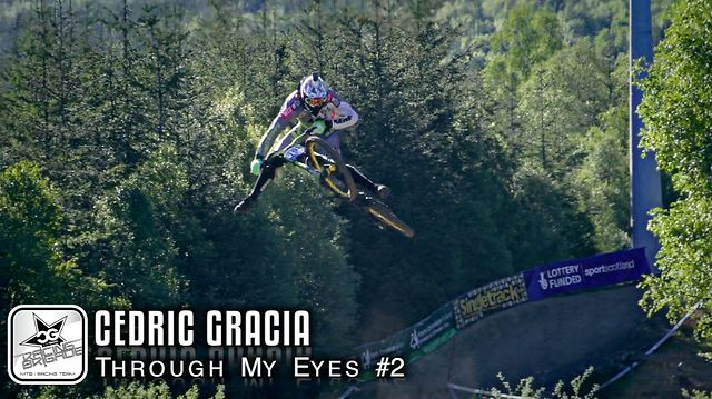 Mountain Bike News - Cedric Gracia Through My Eyes #2 Fort William
