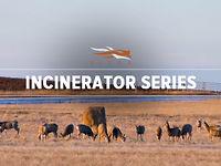 Incinerator Series