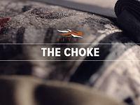Choke Series
