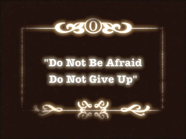 Do Not Be Afraid, Do Not Give Up""