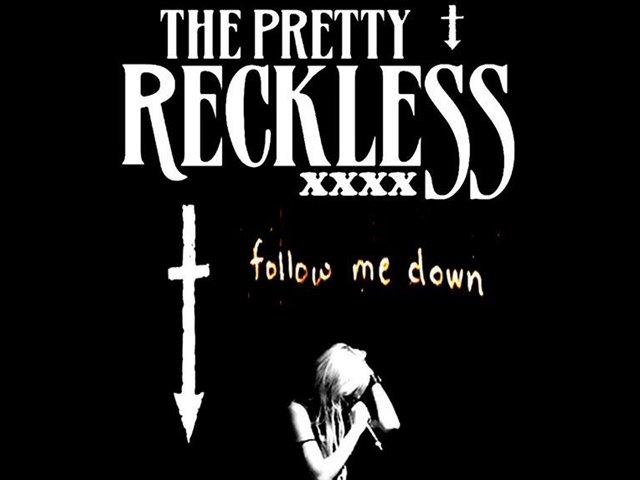 Pretty Reckless Follow Me Down