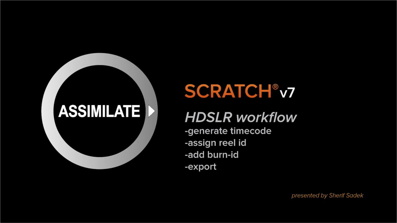 SCRATCH v7: HDSLR Workflow