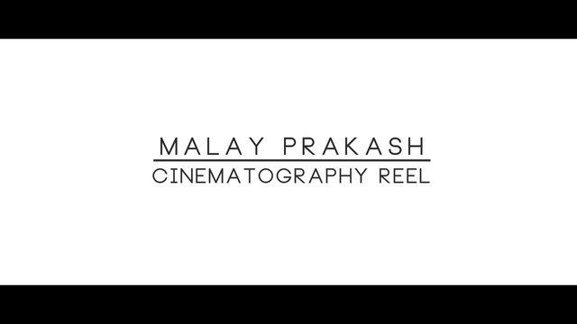 MALAY PRAKASH CINEMATOGRAPHY REEL