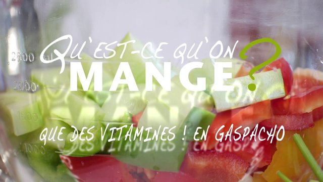 Quest-ce qu'on mange ? un gaspacho !