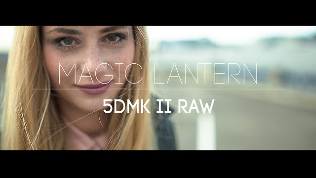 Magic Lantern 5dMKII Raw Test