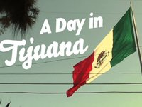 A Day In Tijuana