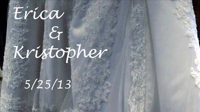 Wedding Videos - Erica & Kristopher