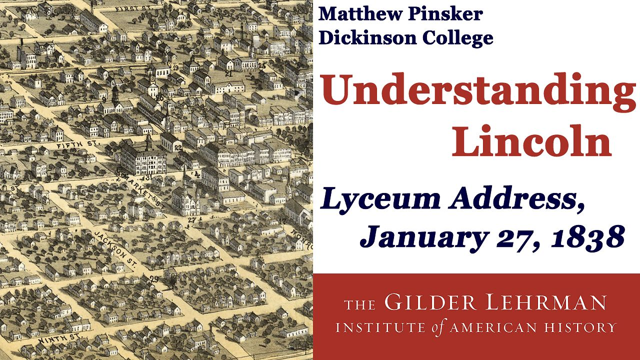 the lyceum address The importance of lincoln's lyceum address, presented on january 27th, 1838, was the idea that freedom was and is a significant ideal that we as americans need to.