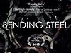 Bending Steel Official Movie Trailer