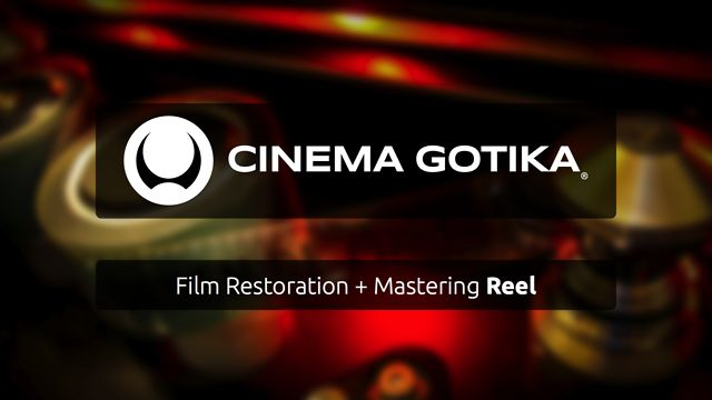 Film Restoration + Mastering Reel | CINEMA GOTIKA