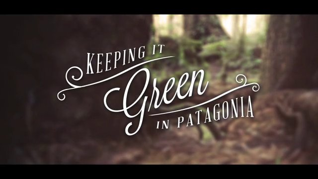 Keeping it Green in Patagonia
