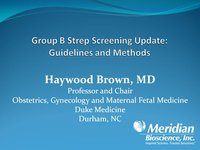 Group B Strep Screening Update:  Guidelines and Methods