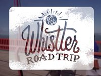 The Whistler Road Trip