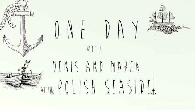 SU2 - One day with Denis and Marek at the polish seaside