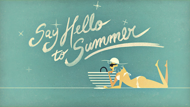 SAY HELLO TO SUMMER — 2013