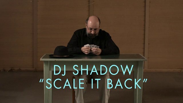 """DJ Shadow """"Scale It Back"""""""