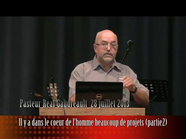 Il y a dans le coeur de l'homme beaucoup de projets (partie 2) 28 juillet 2013