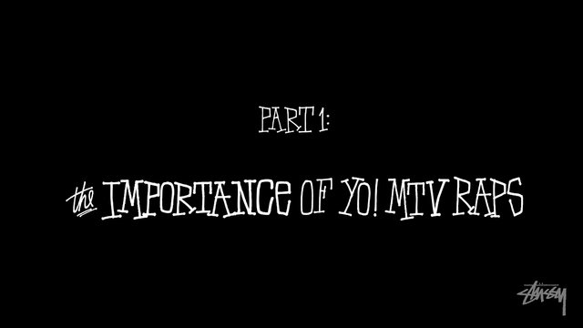 Stüssy x Yo! MTV Raps - Part 1 - The Importance of Yo! MTV Raps