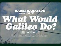 Rabbi Darkside - What Would Galileo Do? (ft. Duv)