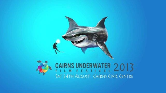 Cairns Underwater Film Festival 2013 Official Teaser