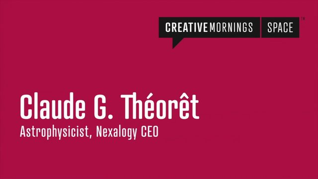 CreativeMornings Montréal > Claude G. Théorêt 2013/07