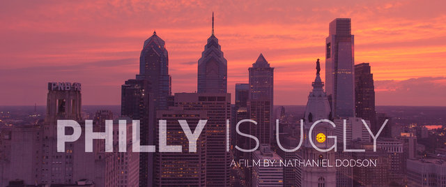 Philly Is Ugly