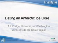 Frostbyte T J Fudge: Dating an Antarctic Ice Core
