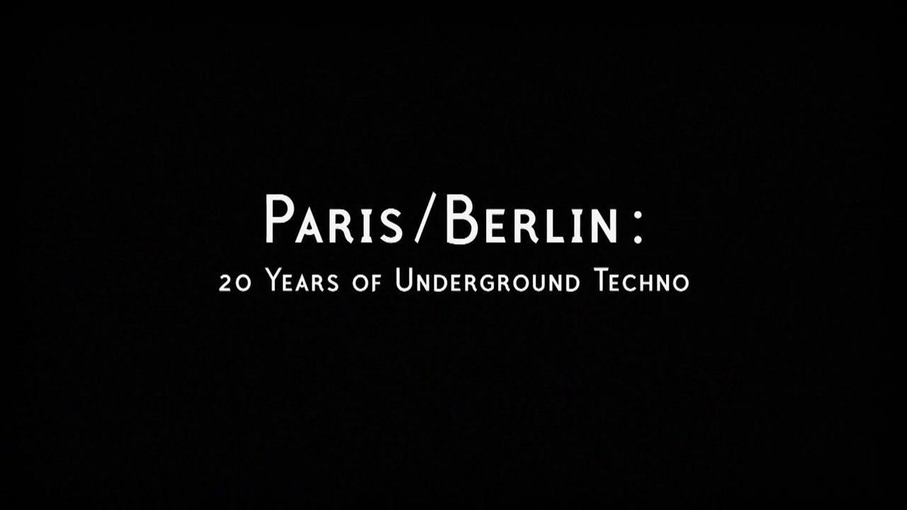 Paris / Berlin : 20 Years of Underground Techno // Official Trailer