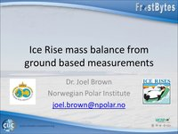 Frostbyte J Brown: Ice rise mass balance from ground based measurements