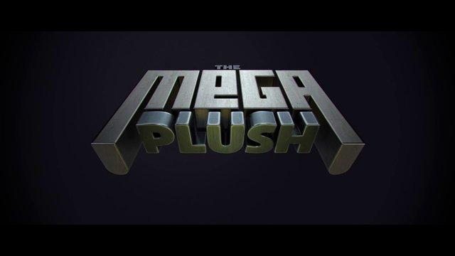 The Mega Plush Teaser