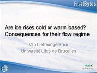 Frostbyte B Van Liefferinge: Are ice rises cold or warm based?  Consequences for their flow regime