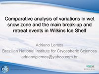 Frostbyte A Lemos: Comparative Analysis of Variations in Wet Snow Zone & the Main Break-up & Retreat Events in Wilkins Ice Shelf