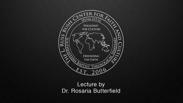 Rosaria Butterfield – Sexuality, Identity, and the Doctrine of Repentance: My Train Wreck Conversion