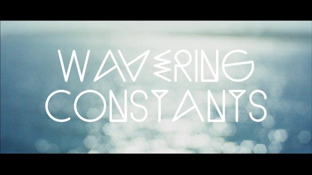Wavering Constants